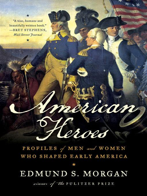 American Heroes: Profiles of Men and Women Who Shaped Early America EB9780393074260