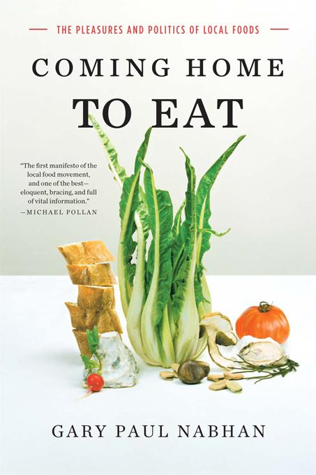 Coming Home to Eat: The Pleasures and Politics of Local Foods EB9780393075496