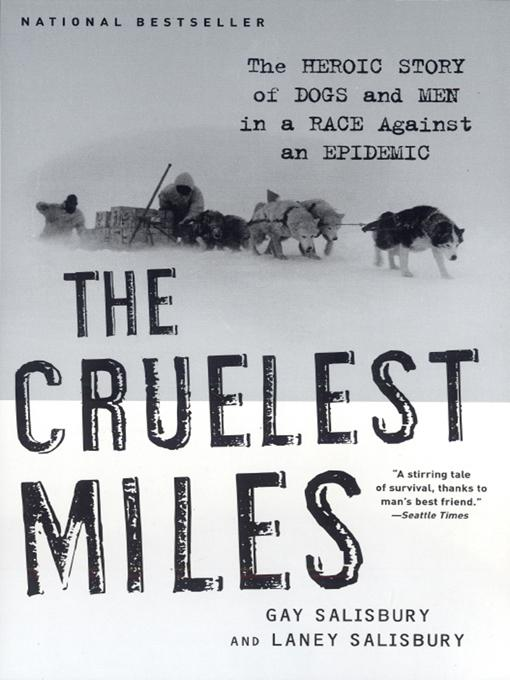 The Cruelest Miles: The Heroic Story of Dogs and Men in a Race Against an Epidemic EB9780393076219
