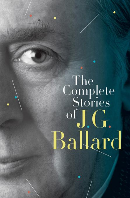 The Complete Stories of J. G. Ballard EB9780393076875