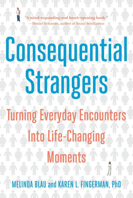 Consequential Strangers: The Power of People Who Don't Seem to Matter. . . But Really Do EB9780393076899