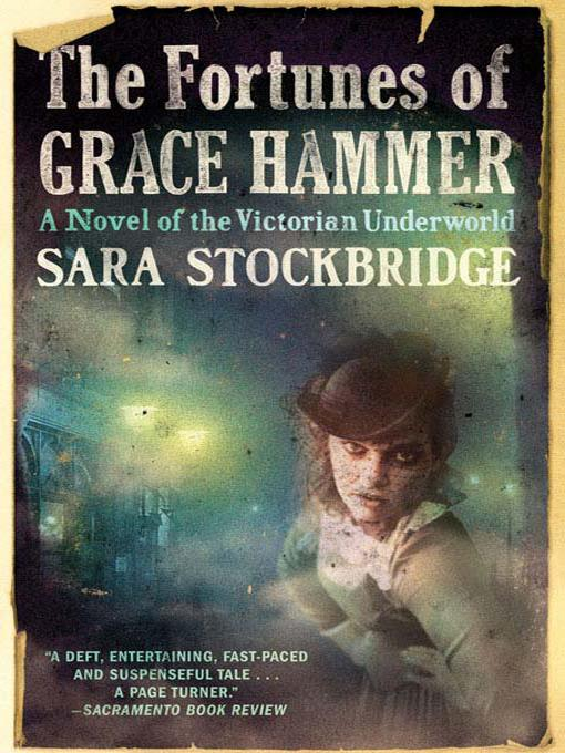 The Fortunes of Grace Hammer: A Novel of the Victorian Underworld