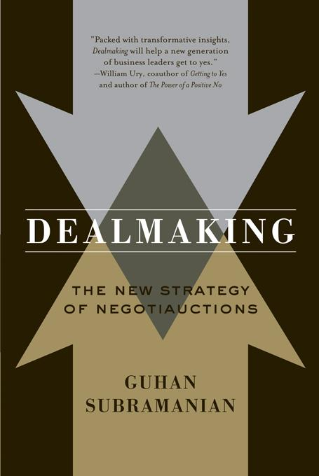 Dealmaking: The New Strategy of Negotiauctions EB9780393077179