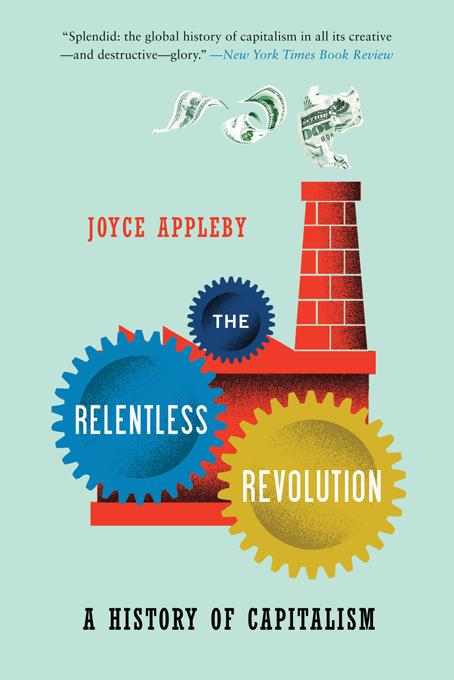 The Relentless Revolution: A History of Capitalism EB9780393077230