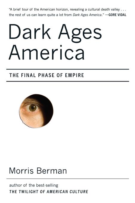 Dark Ages America: The Final Phase of Empire EB9780393078312