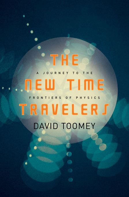 The New Time Travelers: A Journey to the Frontiers of Physics EB9780393078374