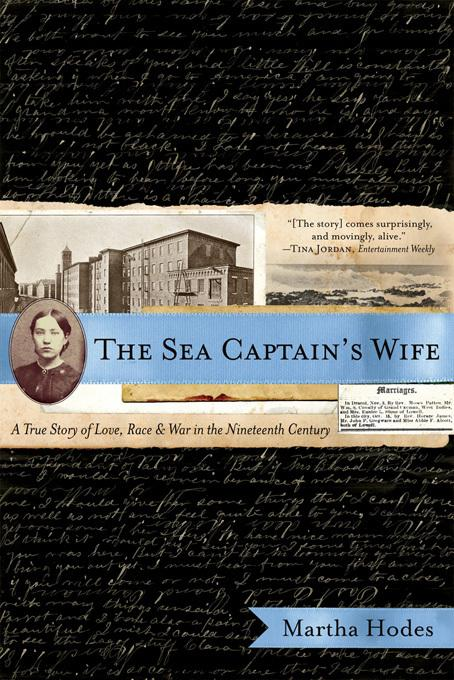 The Sea Captain's Wife: A True Story of Love, Race, and War in the Nineteenth Century EB9780393078398