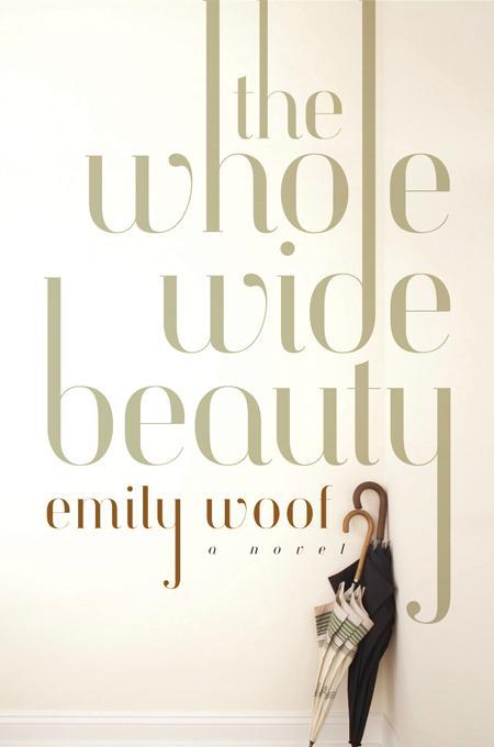 The Whole Wide Beauty: A Novel EB9780393079371