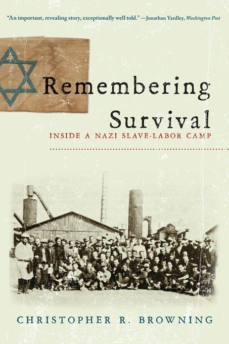 Remembering Survival: Inside a Nazi Slave-Labor Camp EB9780393079432