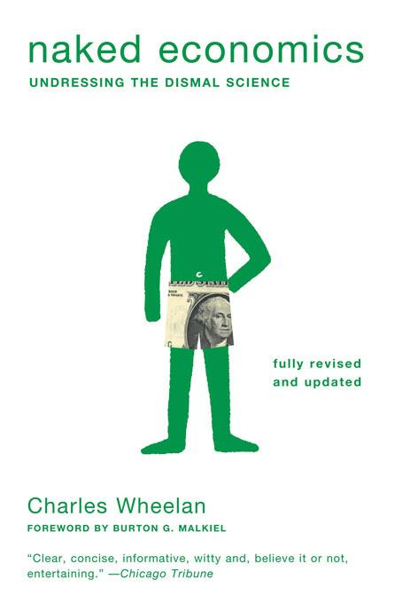 Naked Economics: Undressing the Dismal Science EB9780393079753