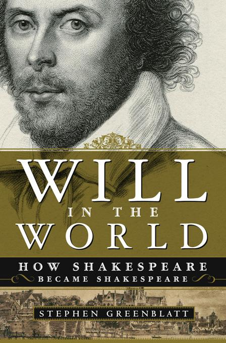 Will in the World: How Shakespeare Became Shakespeare EB9780393079845