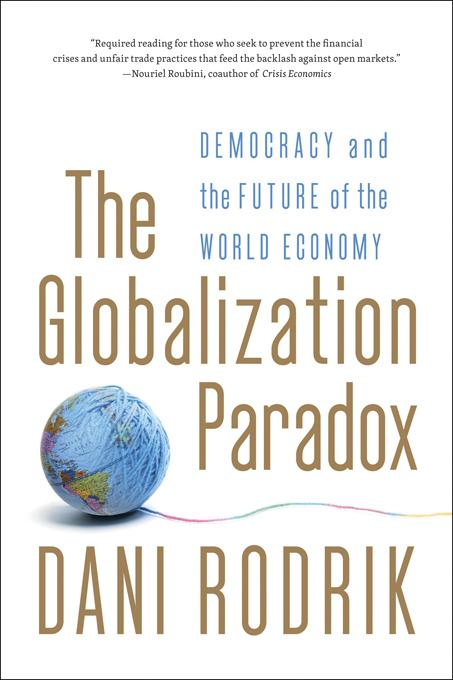 The Globalization Paradox: Democracy and the Future of the World Economy EB9780393080803
