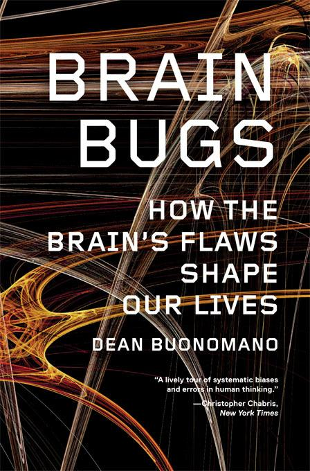 Brain Bugs: How the Brain's Flaws Shape Our Lives EB9780393081954