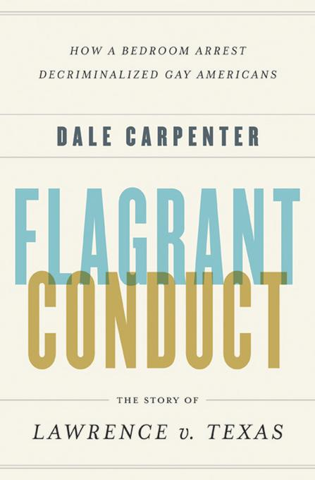 Flagrant Conduct: The Story of Lawrence v. Texas EB9780393081961