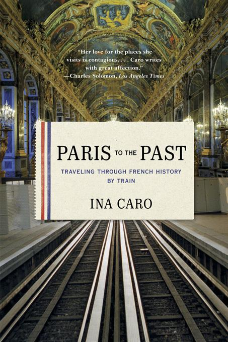 Paris to the Past: Traveling through French History by Train EB9780393082012