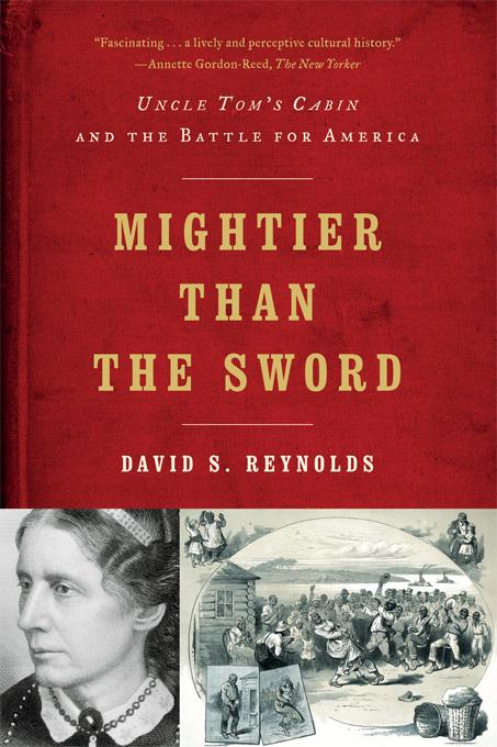 Mightier than the Sword: Uncle Tom's Cabin and the Battle for America EB9780393082340