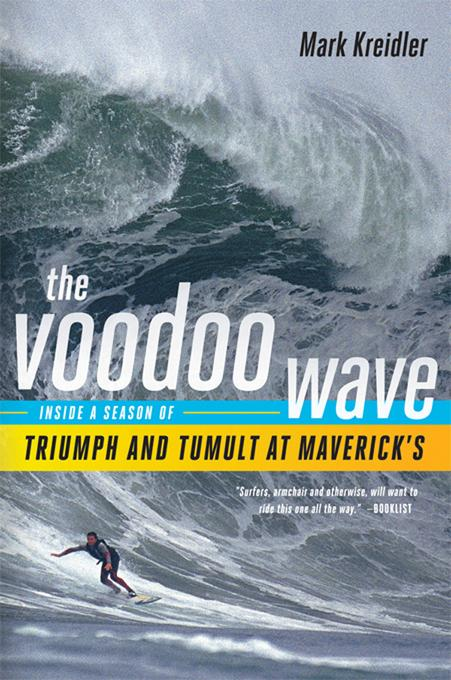 The Voodoo Wave: Inside a Season of Triumph and Tumult at Maverick's EB9780393082371