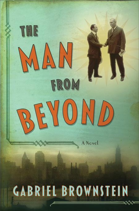 The Man from Beyond: A Novel EB9780393082388