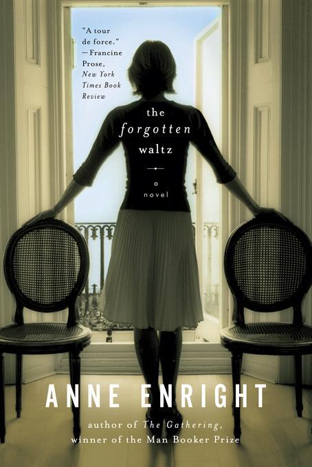 The Forgotten Waltz: A Novel EB9780393083255
