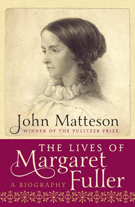 The Lives of Margaret Fuller: A Biography EB9780393083279