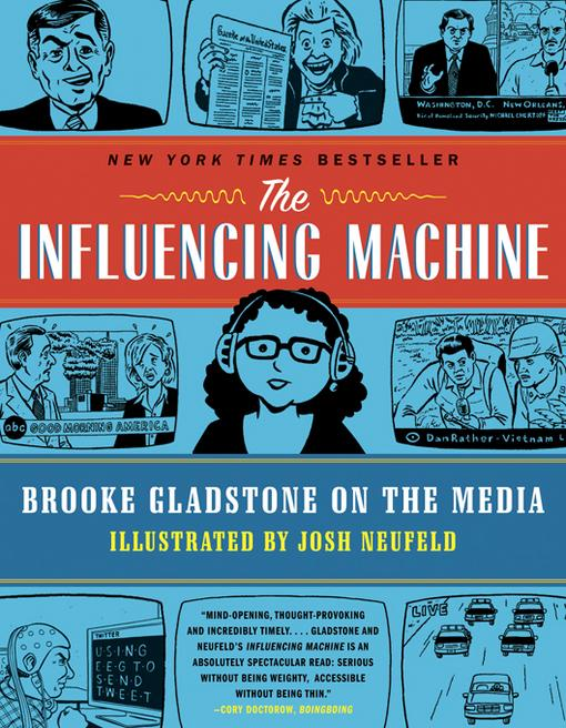 The Influencing Machine: Brooke Gladstone on the Media EB9780393083545