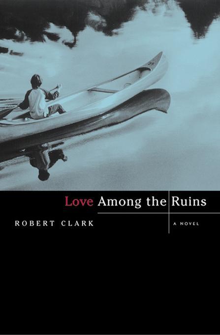 Love Among the Ruins: A Novel EB9780393083781