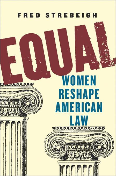 Equal: Women Reshape American Law EB9780393089554