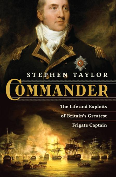 Commander: The Life and Exploits of Britain's Greatest Frigate Captain EB9780393089677