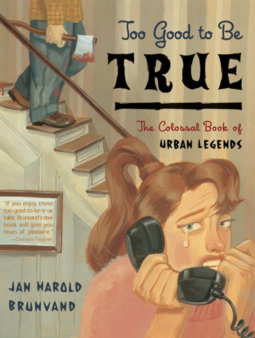 Too Good to Be True: The Colossal Book of Urban Legends EB9780393104165