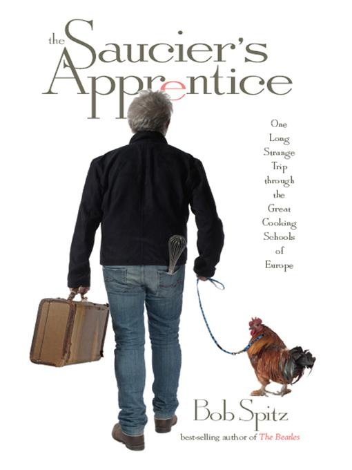 The Saucier's Apprentice: One Long Strange Trip through the Great Cooking Schools of Europe EB9780393113990