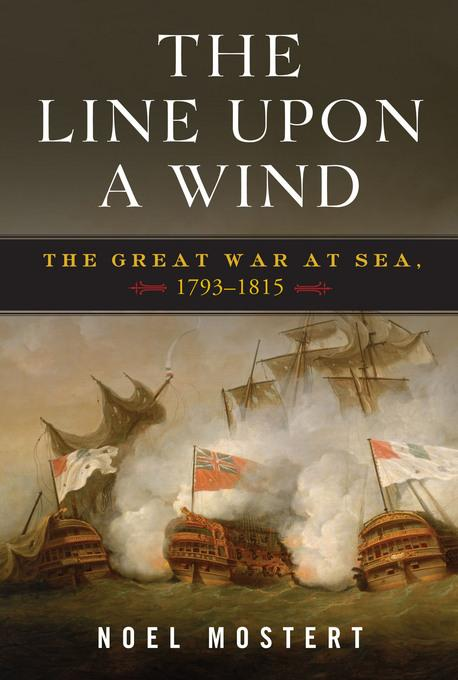 The Line Upon a Wind: The Great War at Sea, 1793-1815 EB9780393114010