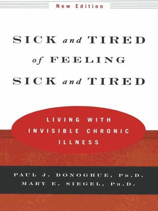 Sick and Tired of Feeling Sick and Tired: Living with Invisible Chronic Illness EB9780393342833