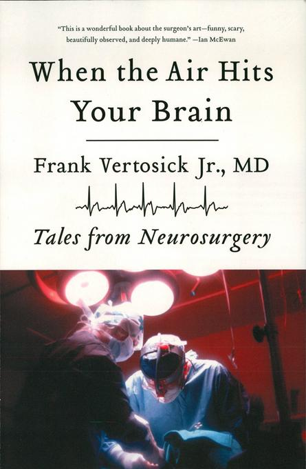 When the Air Hits Your Brain: Tales from Neurosurgery EB9780393344028