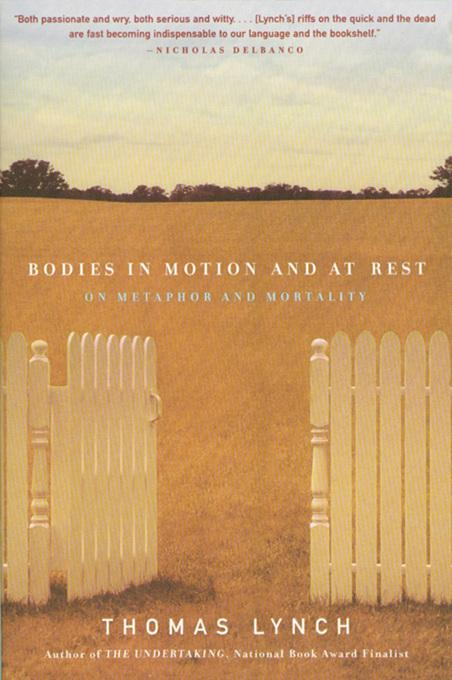 Bodies in Motion and at Rest: On Metaphor and Mortality EB9780393344295