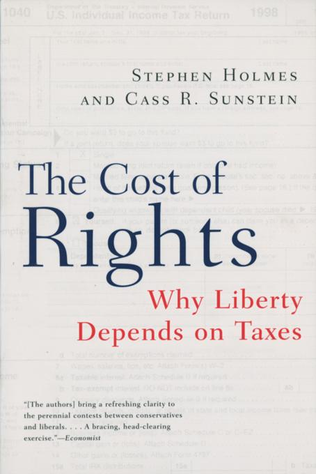 The Cost of Rights: Why Liberty Depends on Taxes EB9780393344325