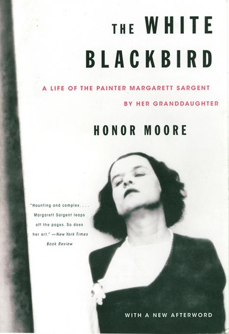 The White Blackbird: A Life of the Painter Margarett Sargent by Her Granddaughter EB9780393344370