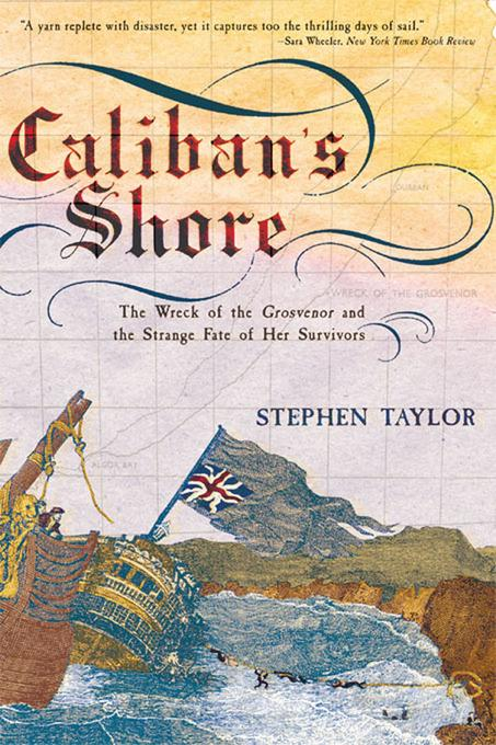 Caliban's Shore: The Wreck of the Grosvenor and the Strange Fate of Her Survivors EB9780393346039