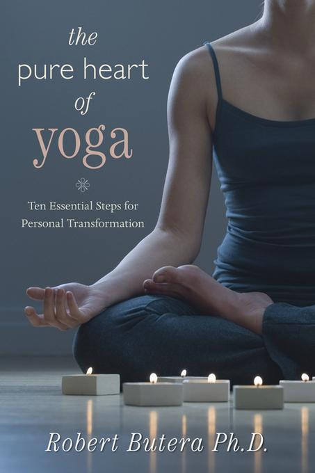 The Pure Heart of Yoga: Ten Essential Steps for Personal Transformation EB9780738722696