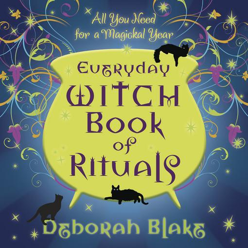 Everyday Witch Book of Rituals: All You Need for a Magickal Year EB9780738733937