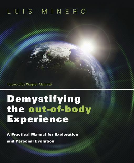 Demystifying the Out-of-Body Experience: A Practical Manual for Exploration and Personal Evolution EB9780738736990