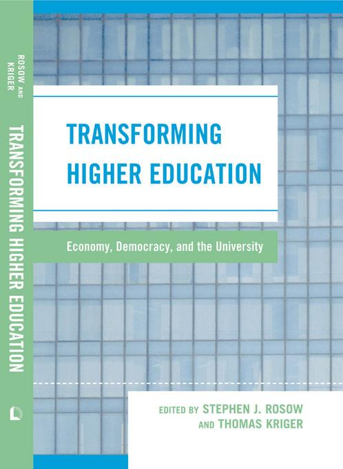 Transforming Higher Education: Economy, Democracy, and the University EB9780739131725