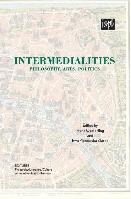 Intermedialities: Philosophy, Arts, Politics EB9780739146552