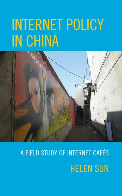 Internet Policy in China: A Field Study of Internet Caf?s