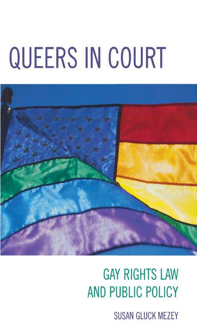 Queers in Court: Gay Rights Law and Public Policy EB9780742568525