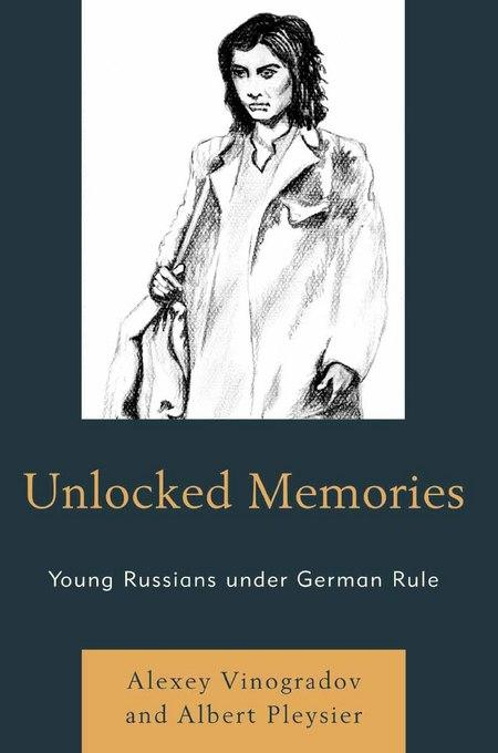 Unlocked Memories: Young Russians under German Rule EB9780761853275