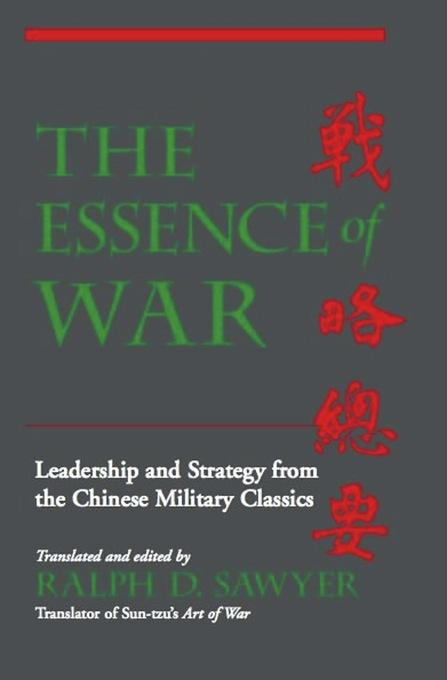 The Essence Of War: Leadership And Strategy From The Chinese Military Classics EB9780786730063