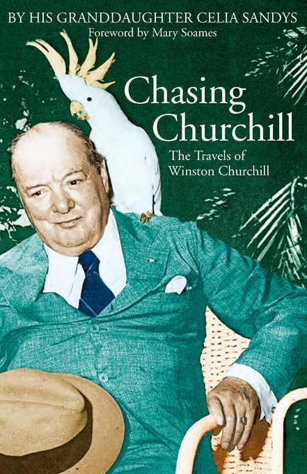 Chasing Churchill: The Travels of Winston Churchill EB9780786740154