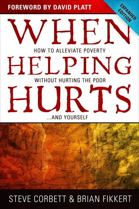 When Helping Hurts SAMPLER: How to Alleviate Poverty Without Hurting the Poor . . . and Yourself EB9780802486189