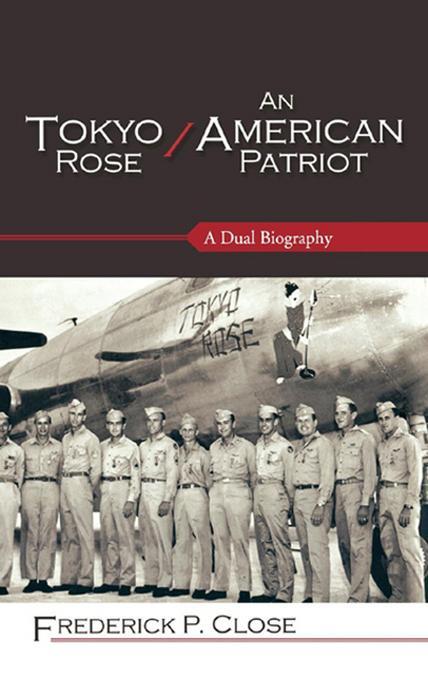 Tokyo Rose / An American Patriot: A Dual Biography EB9780810874664