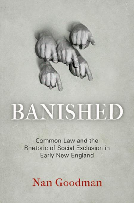 Banished: Common Law and the Rhetoric of Social Exclusion in Early New England EB9780812206470